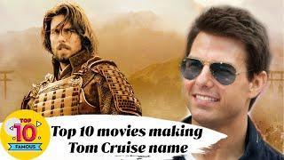 Top 10 movies making Tom Cruise name