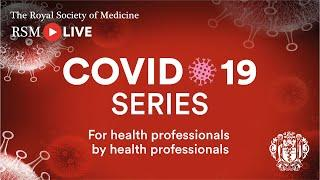 RSM COVID-19 Series | Episode 10: The mental health of NHS staff with Adam Kay and Dr Clare Gerada
