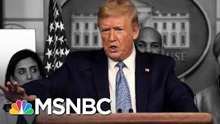 President Donald Trump Gives His Own Coronavirus Response A 10 Out Of 10 | The 11th Hour | MSNBC