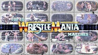 Top 10 Wrestlemania Matches In WWE History || REMEMBERING THE CLASSICS!