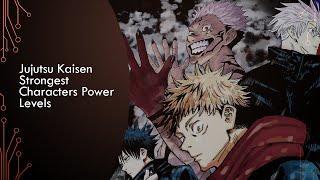 Jujutsu Kaisen Strongest Character | TOP 10 STRONGEST CHARACTERS