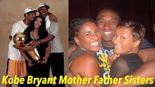 KOBE BRYANT FATHER JOE BRYANT, MOTHER PAM BRYANT, AND TWO SISTERS | FAMILY OF KOBE BRYANT