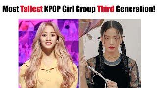 TOP 13 Most Tallest Average Height KPOP Girl Group For Third Generation!