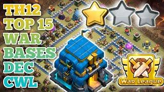 Th12 Top 15 Cwl War Bases  for DEC CWL!! Link in Description!! Clash of clans.