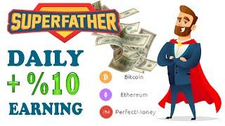 Super-Father Best Earning Rate - Daily %10 Earn Bitcoin Ethereum Perfectmoney