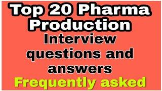 Top 20 Pharma production interview questions and answer।Pharma production | Production chemist