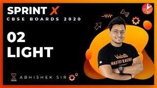 LIGHT SprintX 2020 L2 | Light Reflection and Refraction | CBSE Physics Chapter 10 | NCERT Vedantu