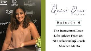 6. The Introverted Love Life: Advice From an INFJ Relationship Coach - Shachee Mehta