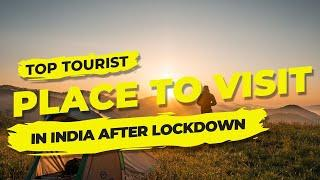 Top 10  Tourist place to visit in India after Lockdown.