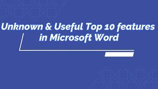 Top 10 Unknown & Useful features in Microsoft Word