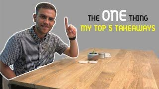 The ONE Thing | My Top 5 Takeaways