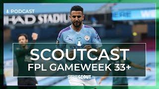 FPL GW33+ HOW TO GET AHEAD | SCOUTCAST #336 | Fantasy Premier League Tips 19/20