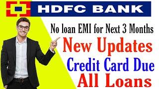 HDFC BANK All Loans Relief | HDFC Credit Card EMI Relief | HDFC Bank EMI Update | HDFC Bank EMI Loan