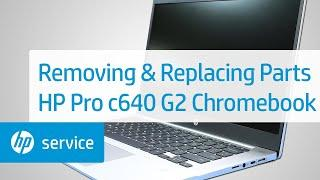 Removing & Replacing Parts   HP Pro c640 G2 Chromebook   HP Computer Service   HP
