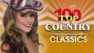 Best Old Country Songs Collection - Top 100 Classic Country Songs Of All Time