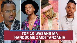 TOP 10 Wasanii Ma Handsome ZAIDI Tanzania (Handsome Boy) Part 1