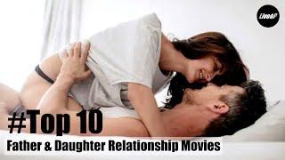 Top 10 Father - Daughter Relationship Movies Yet [2020] #Incest Relationship