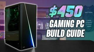 2020 $450 Gaming PC Build Guide