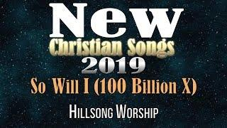 Morning Worship Songs 2019 - Best Christian Worship Songs of All Time - Top Christian Songs 2019