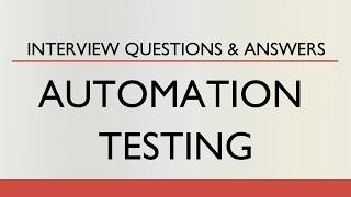 Top 10 Automation Testing Interview Questions & Answers | Frequently Asked Interview Questions | IT