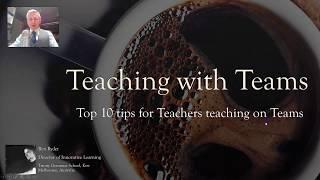 Top 10 tips for Teaching using Microsoft Teams