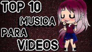 ~TOP 10 CANCIONES PARA TUS VIDEOS DE GACHA LIFE~ LEER DESCRIPCION •KIMLUCERO_CHAN• GACHA LIFE