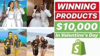 Winning PRODUCTS For Dropshipping (SELL $10,000 in Valentine's Day With THIS TOP)