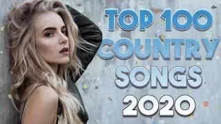 TOP 100 COUNTRY ♪ NEW COUNTRY MUSIC 2020 ♪ BEST COUNTRY SONGS PLAYLIST 2020 ♪ COUNTRY GREATEST HIT
