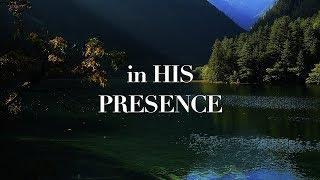 in HIS Presence: 2 Hour Piano Instrumental   Deep Prayer & Meditation Music   Spontaneous Worship