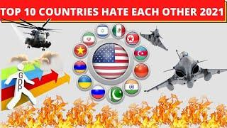 TOP 10 Countries That Hate Each Other 2021 | Country Who Hate Each other