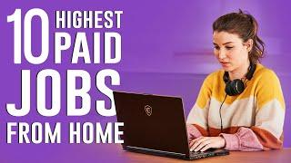 Top 10 Work From Home Jobs 2020 (Highest Paid)