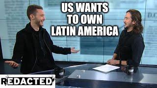 [184] US Wants To Own Latin America (w/ Journalist Ben Norton)