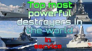Top 8 Most Powerful Destroyers In The World in service