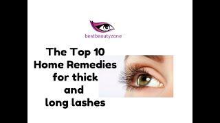 The Top 10 Home Remedies for thick and long lashes
