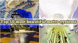 Top 10 most beautiful metro systems in the world (2020)