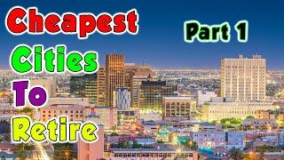 Top 10 Cheapest Cities to Retire in the United States (Part 1)