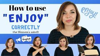 Learn HOW TO use ENJOY correclty (once and for all!!!) | Common English Mistakes