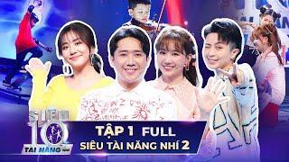 SIÊU TÀI NĂNG NHÍ 2 - TẬP 1 | Trấn Thành, Hari Won CHOÁNG NGỢP trước tài năng ĐỘC LẠ mùa 2 Super 10
