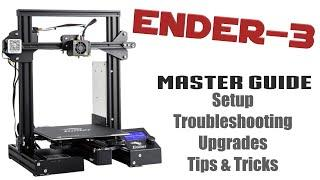 Creality Ender-3 Master Guide - Setup, Out Of Box Problems, Troubleshooting, Tips & Tricks!