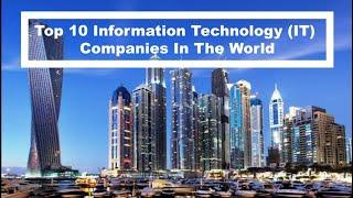 Top 10 Information Technology (IT) Companies In The World