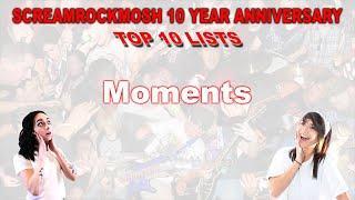ScreamRockMosh 10 Year Anniversary Top 10 Lists (Moments)