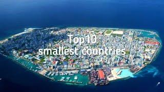 Top10 smallest countries in the word