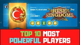 TOP 10 MOST POWERFUL PLAYERS IN RISE OF KINGDOMS! [Week 1]