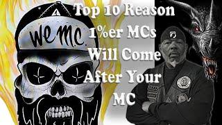 Top 10 Reasons 1%er MCs Will Come After Your MC