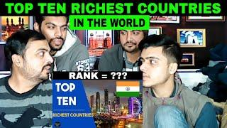 Pakistani Reaction On | Top 10 Most Richest Countries in the World | दुनिया के 10 सबसे अमीर देश |