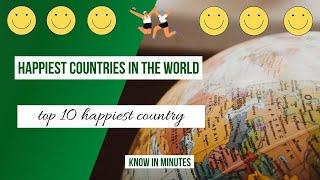 Happiest countries in the world | Top 10 happiest country | Know in Minutes