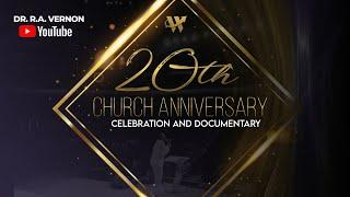 PART 2 |The Word Church 20th Church Anniversary & Documentary | Dr. R.A. Vernon