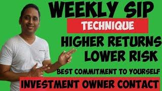 WEEKLY SIP TECHNIQUE & INVESTMENT AGREEMENT MEANS खुद का खुद से वादा - 100% HIGH RETURN & LOW RISK