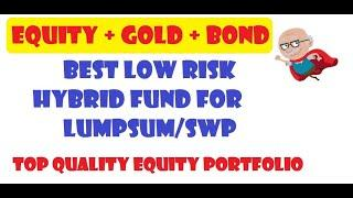 Invest in Equity+ Gold + Govt Bonds with Hybrid Fund || LUMPSUM || SWP