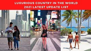 Luxurious Country | Richest Country in the World | 2021 Latest Update | Top 10  Best Living Country|
